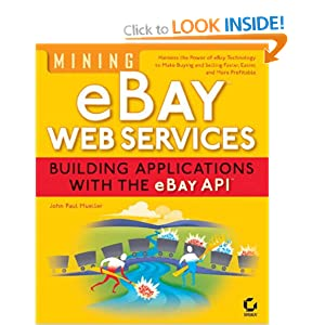 Mining eBay Web Services: Building Applications with the eBay API