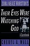 Zora Neale Hurstons Their Eyes Were Watching God: A Casebook (Casebooks in Criticism)
