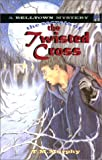 The Secrets of the Twisted Cross (Belltown Mystery)