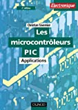 Les microcontrleurs PIC  (+ Disquette) : Applications