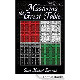 Mastering The Great Table: Volume II  of the  Mastering Enochian Magick Series (English Edition)