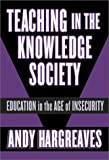 Teaching in the Knowledge Society: Education in the Age of Insecurity (Professional Learning)