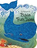 Big Book of Bible Fish Tales: Bible Foil Tales