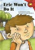 Eric Won't Do It (Read-It! Readers) (1404811885) by Jones, Christianne  C.