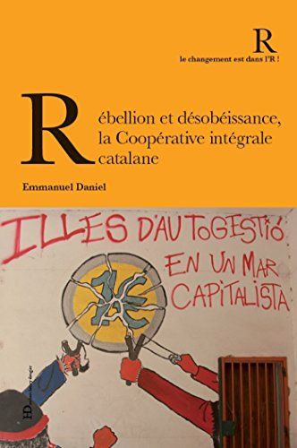Rébellion et désobéïssance, la coopérative intégrale catalane