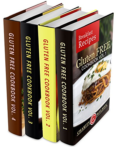 Gluten Free Cookbook Box Set: Gluten Free Recipes: Breakfast, Lunch, Dinner & Bread Recipes by Charity Wilson