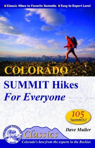Colorado Summit Hikes for Everyone (Colorado Mountain Club Classics) Dave Muller, Colorado Mountain Club and Will Gadd