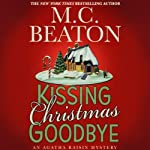 Kissing Christmas Goodbye: An Agatha Raisin Mystery (       UNABRIDGED) by M. C. Beaton Narrated by Donada Peters