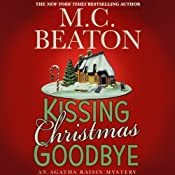 Kissing Christmas Goodbye: An Agatha Raisin Mystery | M. C. Beaton
