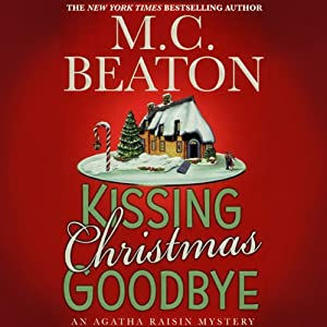 Kissing Christmas Goodbye: An Agatha Raisin Mystery | [M. C. Beaton]