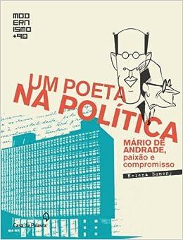 Um Poeta Na Politica (Colecao: Modernismo + 90) (Em