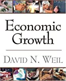 Economic Growth (0201680262) by David N. Weil