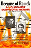 Because of Romek: A Holocaust Survivors Memoir
