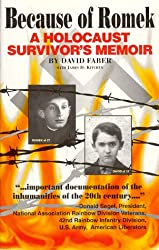 Because of Romek: A Holocaust Survivor's Memoir