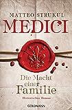 Matteo Strukul: Medici - Die Macht einer Familie: Historischer Roman