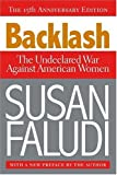 Backlash: The Undeclared War Against American Women (0307345424) by Susan Faludi