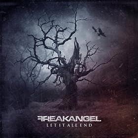 Freakangel - Let It All End