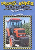 Mighty Machines - On The Farm  / Super Machines - À La Ferme (Bilingue) (Bilingual)