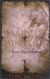 The Spiritual Wisdom of Marcus Aurelius: A Poetic Transcreation (1842930699) by Jacobs, Alan