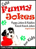 Cute Funny Jokes Book: PUPPY Jokes & Riddles - Knock Knock Jokes for Kids (Cuddly Cutelings Happy Funny Childrens Books)