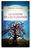 img - for LA GUERRA DE LOS DURAZNOS book / textbook / text book