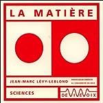 La Matière | Jean-Marc Lévy-Leblond