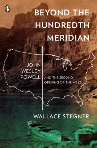 Beyond the Hundredth Meridian: John Wesley Powell and the Second Opening of the West PDF