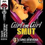 Girl on Girl Smut: A Collection of Hardcore Lesbian Erotica Shorts | June Stevens