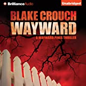 Wayward: Wayward Pines, Book 2 | [Blake Crouch]