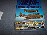 Illustrated Encyclopedia of Combat Aircraft of World War II: A technical directory of the warplanes of 1939-1945