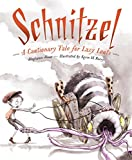 img - for Schnitzel: A Cautionary Tale for Lazy Louts book / textbook / text book