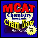 MCAT Prep Test INORGANIC CHEMISTRY Flash Cards--CRAM NOW!--MCAT Exam Review Book & Study Guide (MCAT Cram Now!)