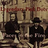 Faces in the Fire by Legendary Pink Dots (2008-09-19)