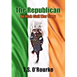 The Republican: An Irish Civil War Storyby T.S. O'Rourke