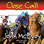 Close Call (       UNABRIDGED) by John McEvoy Narrated by Tom Weiner