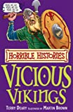 The Vicious Vikings (Horrible Histories) (Horrible Histories) (Horrible Histories) (0439944066) by Terry Deary