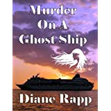 Murder on a Ghost Ship (High Seas Mystery Series - Book 2)