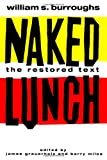 James Grauerholz, Barry Miles, James Grauerholz, Barry Miles William S. Burroughs Naked Lunch : The Restored Text