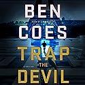 Trap the Devil: Dewey Andreas, Book 7 Hörbuch von Ben Coes Gesprochen von: Jay Snyder