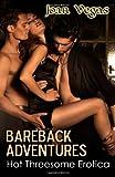 Joan Vegas Bareback Adventures: Hot Threesome Erotica