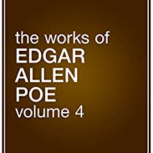 The Works of Edgar Allan Poe: Volume 4 Audiobook by Edgar Allan Poe Narrated by Kevin Stillwell