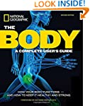 The Body, Revised Edition: A Complete...