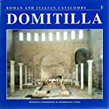 img - for Domitilla: The Catacombs of Domitilla and the Basilica of the Martyrs Nereus and Achilleus (Roman and Italian Catacombs) book / textbook / text book