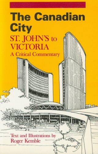 The Canadian City: St. John's to Victoria: A Critical Commentary (NONE)