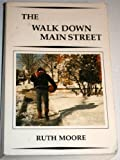 The Walk Down Main Street (0942396561) by Moore, Ruth