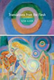 Translations from the Flesh (Pitt Poetry Series)