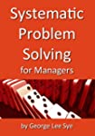 Systematic Problem Solving for Managers