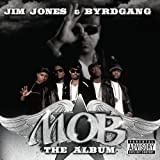 Jim Jones & Byrd Gang / M.O.B.: The Album