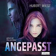 Angepasst (       ungekürzt) von Hubert Wiest Gesprochen von: Nina von Stebut