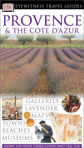 DK Eyewitness Travel Guides Provence and the Cote D'Azur